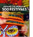 Around the World in 500 Festivals by Steve Davey